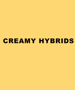 Creamy Hybrids